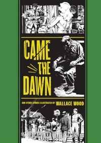 """Came the Dawn"" and Other Stories (The EC Comics Library)"