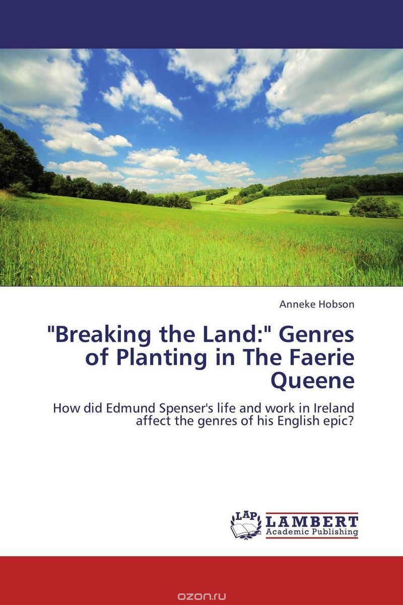 """Breaking the Land:"" Genres of Planting in The Faerie Queene"